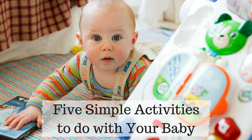 Five Simple Activities to do with Your Baby