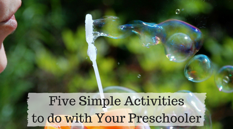 Five Simple Activities to do with Your Preschooler