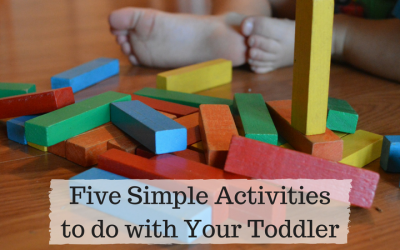 Five Simple Activities to do with Your Toddler